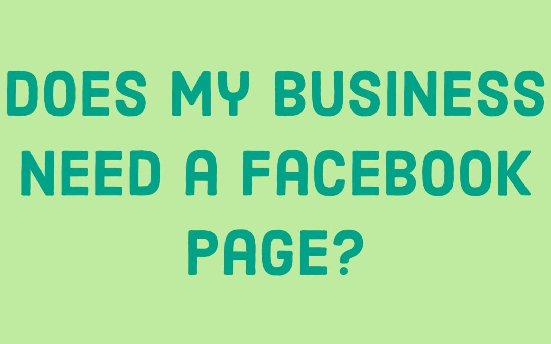 Why you need a Facebook Page for your business