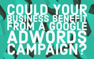 Could your business benefit from a Google Adwords campaign?